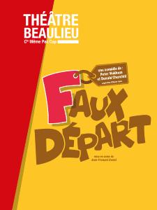 Affiche internet Faux Départ - Théâtre Beaulieu