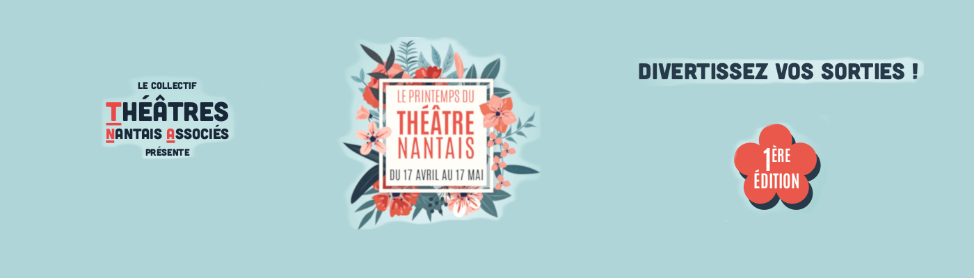 Le Printemps du Théâtre Nantais